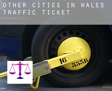Other cities in Wales  traffic tickets